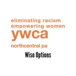 YWCA Northcentral PA - Wise Options